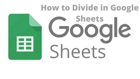 Divide in Google Sheets