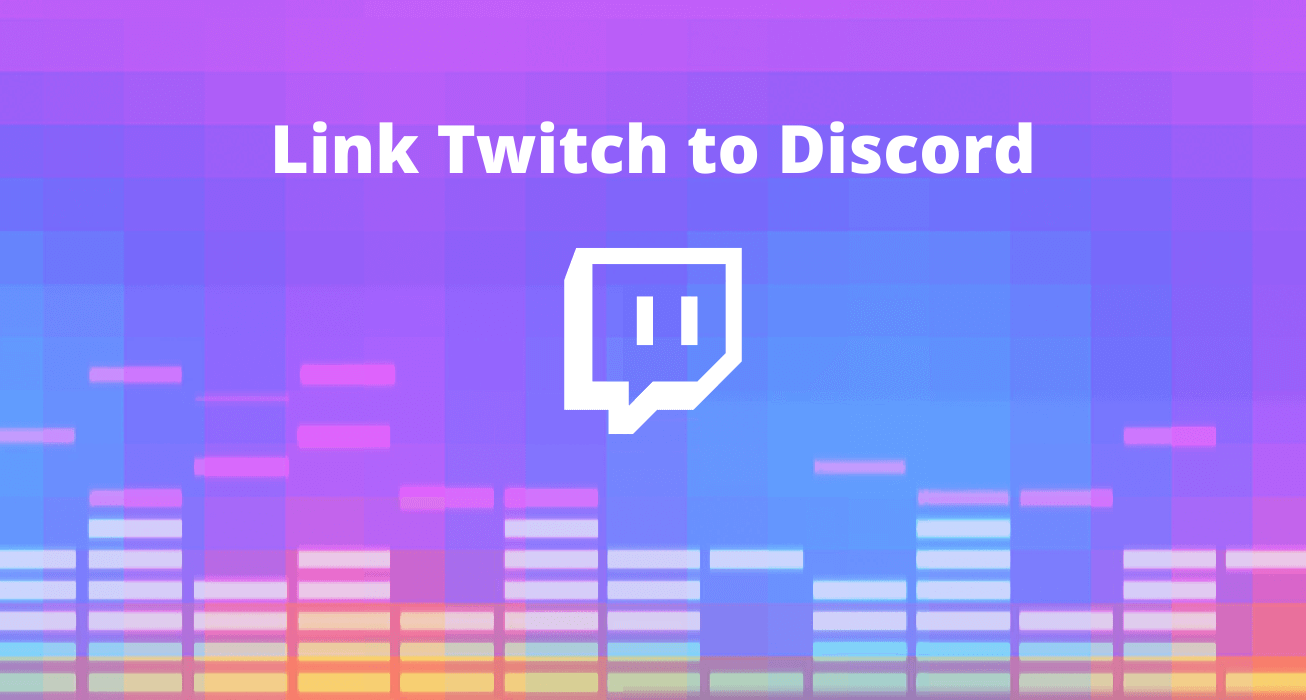 Link Twitch to Discord