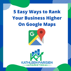 5 Easy Ways to Rank Your Business Higher On Google Maps