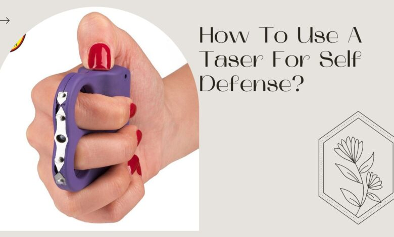 How To Use A Taser For Self Defense_
