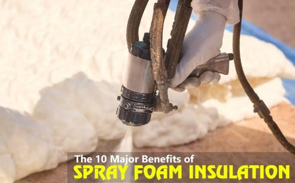 The 10 Major Benefits of Spray Foam Insulation in 2021