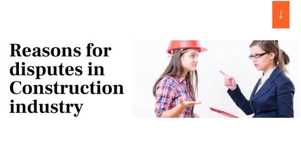 Reasons for disputes in Construction industry