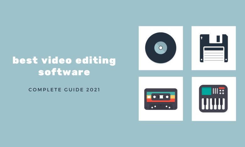 Best software for video editing (2021 guide)